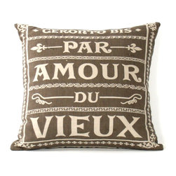 """Zentique - """"Geronto Bis Par Amour Du Vieux"""" - With age comes character. This brown, natural linen pillow's sentiment offers a nod to your love of all things old. Pair it with the coordinating """"Paris"""" pillow to ramp up your French appreciation, or let it stand alone."""