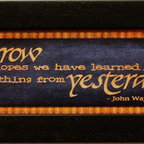 KAF - Tomorrow Hopes We Have Learned Something John Wayne Quote - Tomorrow  hopes  we  have  learned  something  from  yesterday,  said  John  Wayne.  He  knew  all  too  well  that  wisdom  requires  giving  some  credit  to  those  who  have  come  before  us.  With  this  inspiring  and  thought-provoking  quote,  you  are  sure  to  enjoy  this  rustic  wall  decor.  With  a  beautiful  unique  wooden  frame,  warmth  and  depth  are  guaranteed  to  be  added  to  your  home.