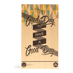 It'ss a Good Day to have a Good Day - Digitally printed typographic design with modern pattern graphics will add colour to your wall. Produced from sustainably managed bamboo plantations by an FSC certified operator this board is as good for the environment as it is for you. Board comes with routed hanging system in rear which suits all hooks and nails. Dimensions 400mm x 230mm x 15mm.