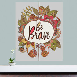 """My Wonderful Walls - Inspirational Quote Floral Wall Sticker Decal – Be Brave by Valentina Harpe, Lar - - Product: decal of the quote """"Be Brave"""" with floral art"""