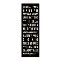 Transit Design - New York City Subway Sign Bus Scroll, 20.5 X 60 - Inspired by vintage subway signs and bus scrolls, this New York canvas celebrates a few of the great areas of the NYC. Retro flair with a subtle aging process for a gently worn look.