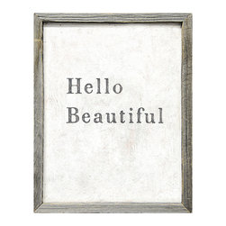 Kathy Kuo Home - Hello Beautiful' Simplicity Vintage Reclaimed Wood Wall Art - Say hello to beautiful sentiment and daily affirmation. The original is created by artisans in Georgia, then printed in a high quality process to maintain the subtle nuances and layered detail. It comes ready to hang, in a handmade frame of reclaimed wood.