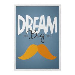 Dream Big - Mustache - Nursery wall art print for boys - Dream Big