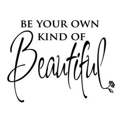 """Lacy Bella Designs - Vinyl Wall Decal ''Be Your Own Kind of Beautiful.'' - A popular bathroom wall decal quote """"Be Your Own Kind of Beautiful"""" is a reassuring quote to be applied where self doubt shows most, in front of a mirror. Decal's dimensions are 18 x 13."""