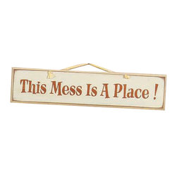 Sleepy's Signs - This Mess is a Place! Rustic Western Wood Sign - A  Wooden  Sign  for  the  Frazzled  Mom          This  rustic  western  sign  declares  This  Mess  is  a  Place!  in  no  uncertain  terms.  Let  your  friends  and  family  know  that  home  should  be  a  fun,  friendly  and  comfortable  place,  not  a  super-clean  location  real  people  don't  live  in.  Made  in  the  USA,  this  rustic  distressed  wood  sign  with  an  antique  white  finish  has  contrasting  lettering  in  a  Western  style.  A  simple  rope  hanger  completes  the  rustic  look.  Perfect  for  any  rustic  decor  whether  woodland  or  western,  country  or  cottage.  Feel  free  to  customize  this  sign  with  your  own  saying  at  no  extra  cost.  Just  make  your  request  when  you  order.  Allow  4-6  weeks  for  shipping                    Rustic  Wood  Sign              24  inches  wide  x  5.5  inches  high              Rope  Hanger              Made  in  USA              Allow  4-6  weeks  for  shipping