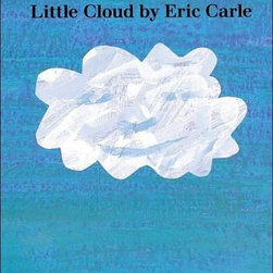Little Cloud, by Eric Carle - This is a favorite at my house. I love the cover and would display it on a front-facing bookshelf to add to the decor.