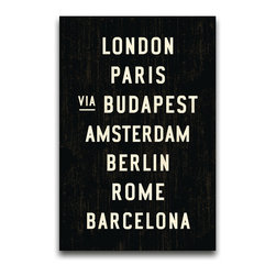 Transit Design - Cities of Europe Subway Sign Bus Scroll - Some of Europe's hottest cities are featured on this transit sign. Ready to hang or perfect for leaning on a mantel. Stretched canvas with a vintage look. UV ink.