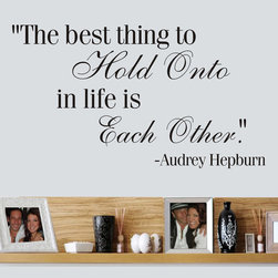 ColorfulHall Co., LTD - Family Wall Quote The Best Thing To Hold Onto In Life Is Each Other - Family Wall Quote The Best Thing To Hold Onto In Life Is Each Other