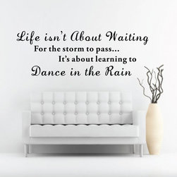 ColorfulHall Co., LTD - Wall Decals Quotes Life Isn'T About Waiting For The Storm To Pass - Wall Decals Quotes Life Isn't About Waiting For The Storm To Pass