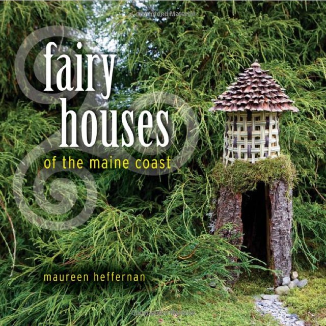 Fairy Houses of the Maine Coast by Maureen Heffernan eclectic-books