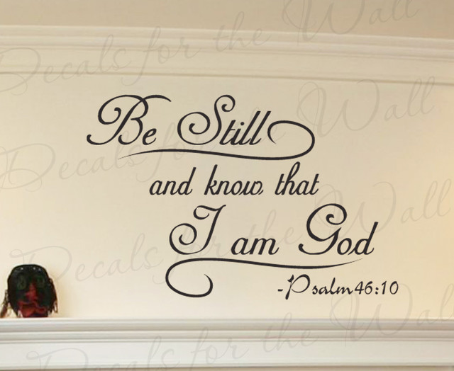 Wall Quote Decal Sticker Vinyl Bill Still and Know I am God Bible Religious R1 modern-wall-decals