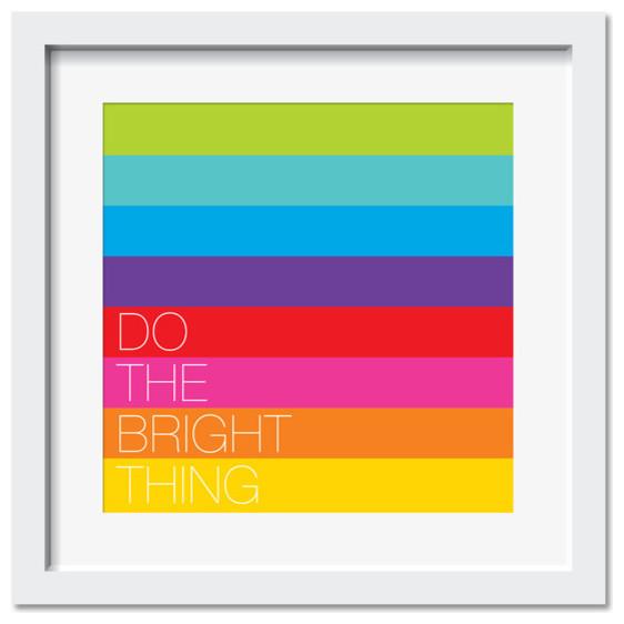 Do the Bright Thing, White Frame, 19x19 modern-artwork