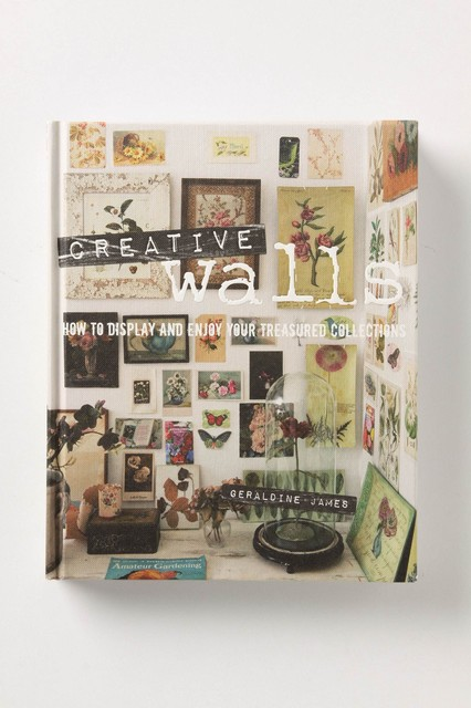 Creative Walls: How to Display and Enjoy Your Treasured Collections contemporary-books