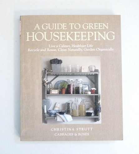 A Guide To Green Housekeeping eclectic housekeeping