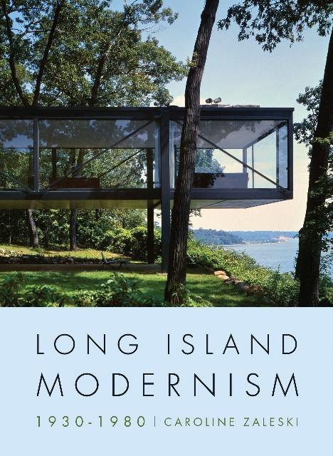 Modern  Long Island Modernism 1930-1980