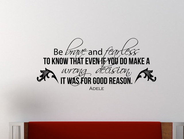 """Adele Inspirational Wall Decal Quote """"Be Brave and Fearless to Know That Even If - Modern - Wall ..."""