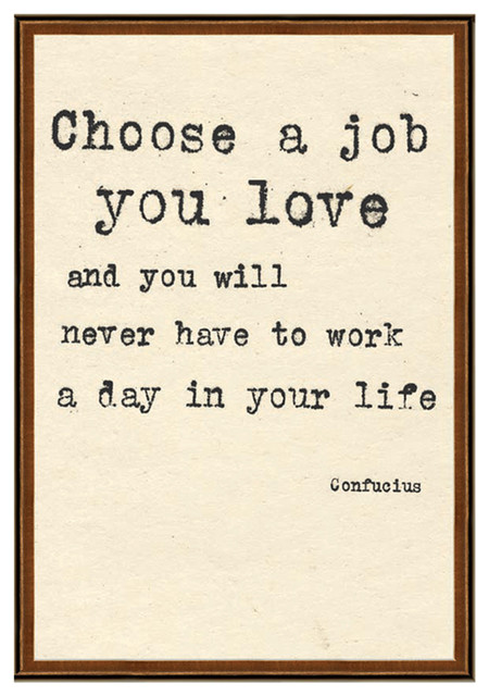 Confucius Choose a Job You Love Quote Art Print contemporary-accessories-and-decor