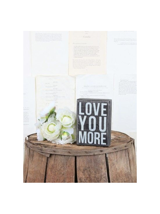 """Wooden Box Sign - """"Love You More"""" - Express what you really feel with one of our wonderfully affordable vintage styled box signs. Available in a variety of meaningful messages, each richly finished - slightly weathered box sign is perfect for sitting or for hanging. Ranging in size from 4"""" x 3"""" - 30"""" x 30"""", they look great hanging on a wall or sitting on your favorite shelf, mantle or desk."""