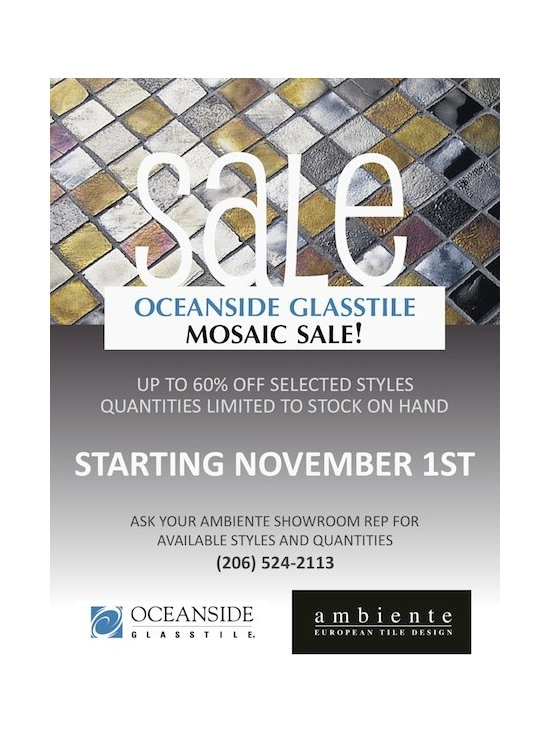 Ambiente Tile Sale! - Our BIG Sale starts today! We have Oceanside Glasstile Mosaics at really great prices. Stop in to one of our showrooms or give us a call at (206) 524-2113, speak to one of our designers about all the beautiful marked down tile for your next Interior Design project!
