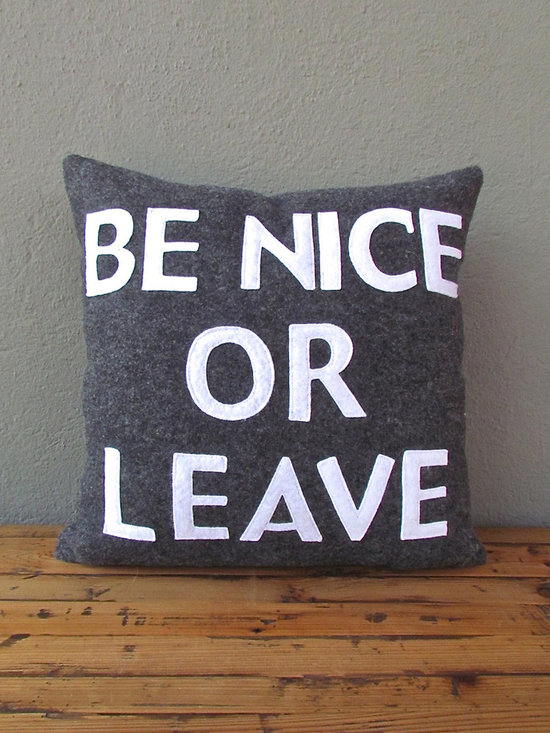 be nice or leave pillow 16 x 16 – charcoal + white - view this item on our website for more information + purchasing availability: http://redinfred.com/shop/category/free-shipping/be-nice-or-leave-16-x-16-charcoal-white/
