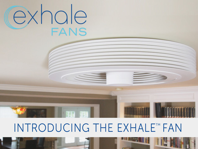 Exhale Fans First Truly Bladeless Ceiling Fan Ceiling