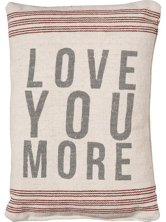 Love You More Pillow -