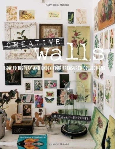 Creative Walls: How to Display and Enjoy Your Treasured Collections modern books