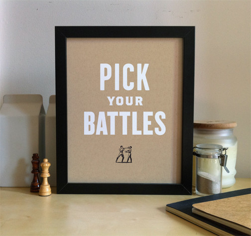 Pick Your Battles Screenprint contemporary artwork