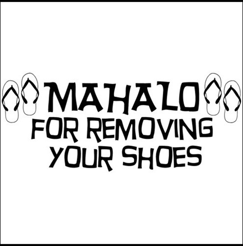 Art-A-Peel Mahalo for Removing Your Shoes Wall Decal modern decals