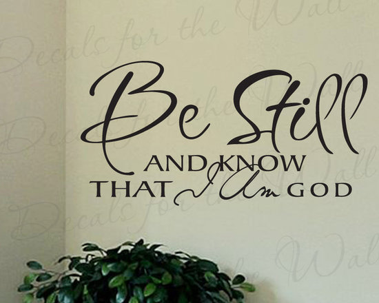 Decals for the Wall - Wall Quote Decal Sticker Vinyl Art Be Still and Know that I am God Religious R46 - This decal says ''Be still and know that I am God''