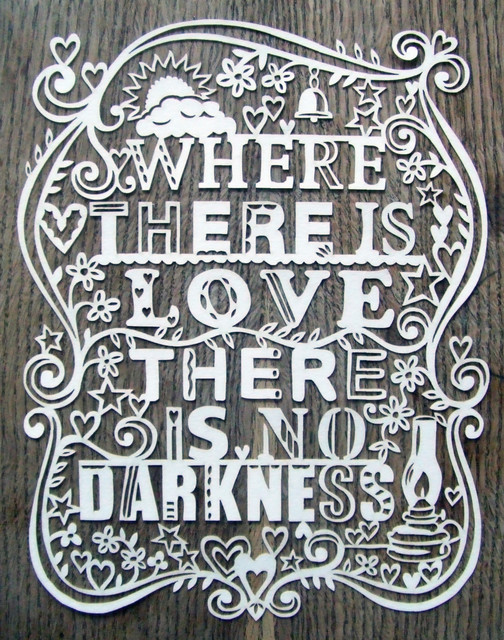Where There is Love There is No Darkness Lasercut by julene eclectic artwork