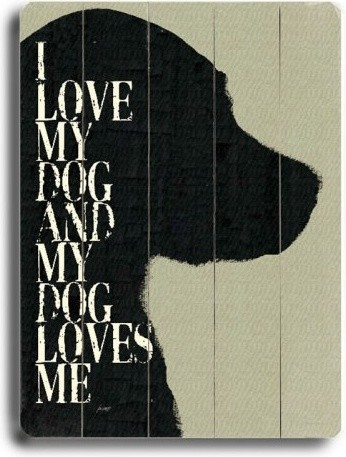 14 x 20 in. I Love My Dog and My Dog Loves Me Wall Art contemporary artwork