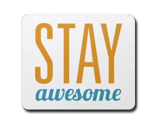 Stay Awesome Mouse Pad -
