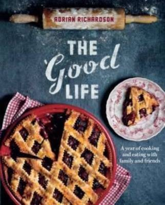 The Good Life by Adrian Richardson contemporary books