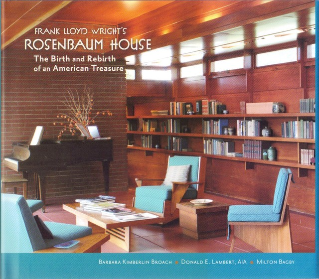 Frank Lloyd Wright's Rosenbaum House: The Birth And Rebirth of an American Treas