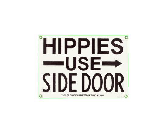 Hippies Use Side Door Sign -