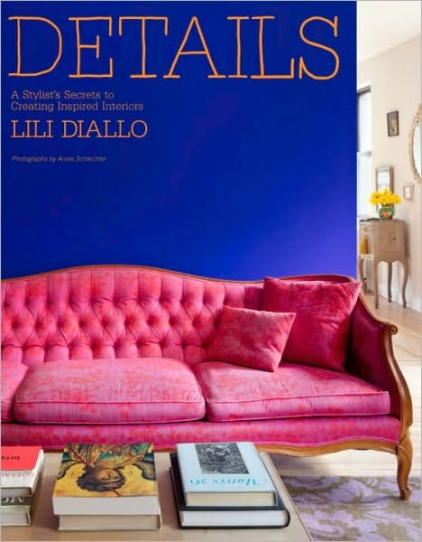 Details: A Stylist's Secrets to Creating Inspired Interiors by Lili Diallo modern-books