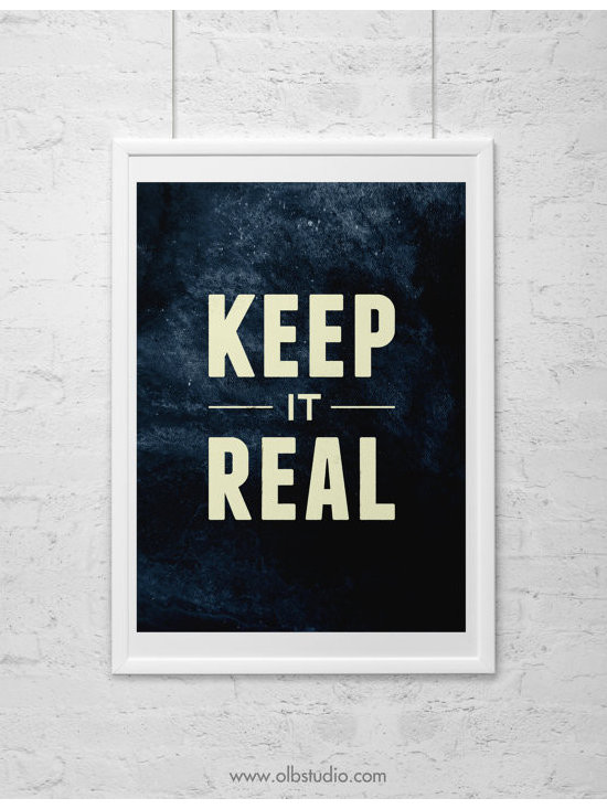 """""""Keep It Real"""" Typographic Print by One Little Bird Studio -"""
