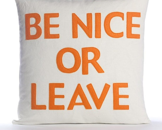 Alexandra Ferguson - Alexandra Ferguson Be Nice Or Leave Pillow-Cream/Orange - Available in small and largeRecycled polyester fill insert included. The felt that I use is made from 100 percent post consumer recycled water bottles. So, you drink water, throw the empty bottle in the recycling bin. Then they are melted down and turned them into this beautiful, really high quality soft felt that I then use to make pillows. All pillows have a nylon zipper closure, with the alexandra ferguson logo embroidered on the center back bottom. Prefer a woven fabric base? Opt for our hemp blend - this imported fabric is 55% hemp / 45% organic cotton, is sustainable and biodegradable, and made from socially responsible practices. Fabric content: Hemp & organic cotton canvas 100% organic cotton canvas Felt is made out of 100% post consumer recycled water bottles