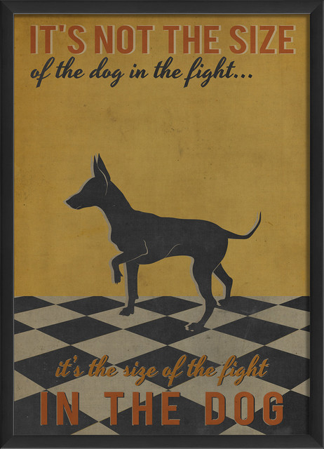 """""""It's not the size of dog in the fight"""" Print contemporary-prints-and-posters"""
