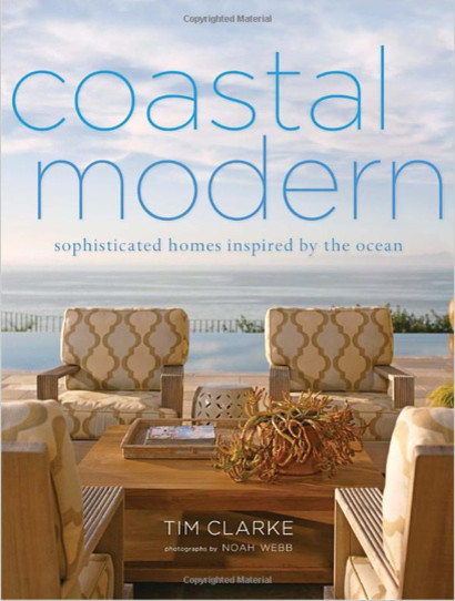 Coastal Modern: Sophisticated Homes Inspired by the Ocean, by Tim Clarke contemporary books