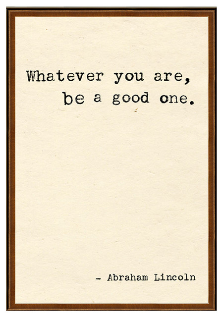 Abraham Lincoln 'Whatever You Are' Quote Art Print eclectic-prints-and-posters
