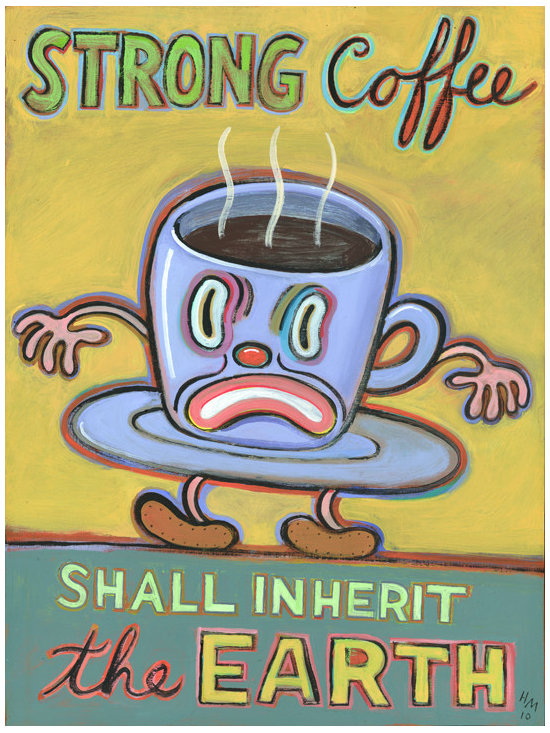 Hal Mayforth - Strong Coffee Shall Inherit the Earth - Limited Edition