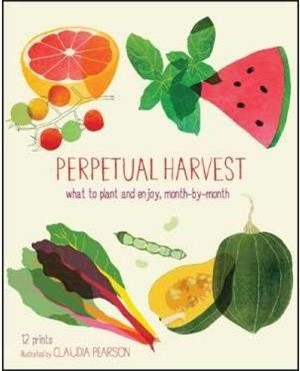 Perpetual Harvest: What to Plant and Enjoy, Month by Month contemporary-books