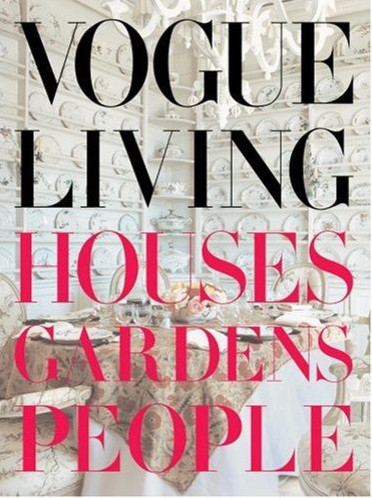 Vogue Living: Houses, Gardens, People  books