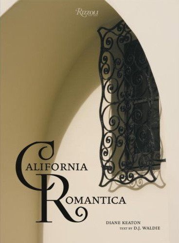 California Romantica: Spanish Colonial and Mission-Style Houses mediterranean books