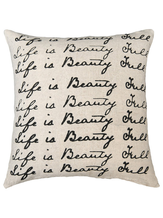 Kathy Kuo Home - Life is Beauty Full Script Linen Down Throw Pillow - Your home will be full of beauty with this sweet pillow on your sofa, bed or bench. Filled with down, the 24-inch square features hand-printing on linen for a natural look that works well in any room. It's a way to stylishly add gratitude and mindfulness to your life.