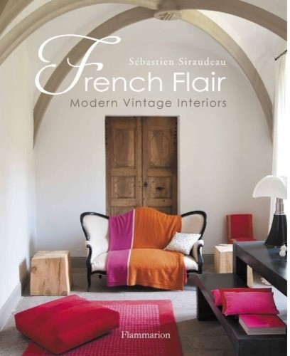 """French Flair: Modern Vintage Interiors"" contemporary-books"
