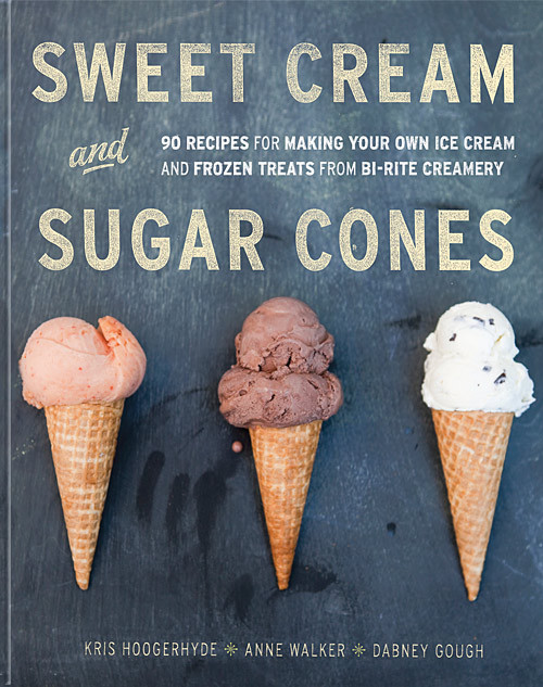 Sweet Cream and Sugar Cones by Bi-Rite Creamery contemporary books