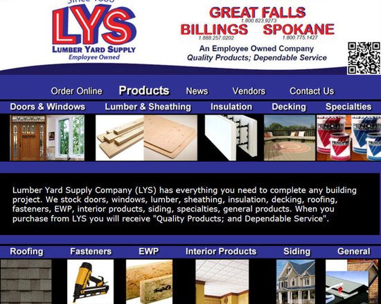 """Lumber Yard Supply Co. Stocked Products - Lumber Yard Supply Company (LYS) has everything you need to complete any building project. We stock doors, windows, lumber, sheathing, insulation, decking, roofing, fasteners, EWP, interior products, siding, specialties, general products. When you purchase from LYS you will receive """"Quality Products; and Dependable Service""""."""